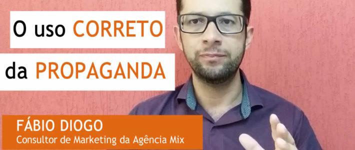 O USO CORRETO DA PROPAGANDA COM FÁBIO DIOGO.